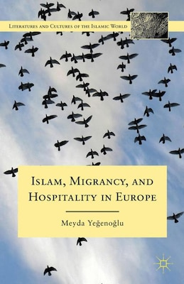 Book Islam, Migrancy, and Hospitality in Europe by Meyda Yegenoglu