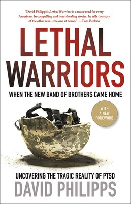Book Lethal Warriors: When the New Band of Brothers Came Home by David Philipps