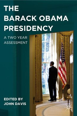 Book The Barack Obama Presidency: A Two Year Assessment by John Davis