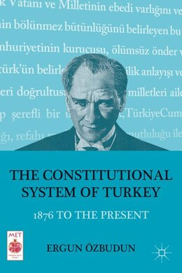 Book The Constitutional System Of Turkey: 1876 To The Present by Ergun Özbudun