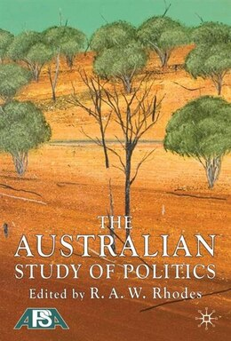 Book The Australian Study of Politics by R. Rhodes
