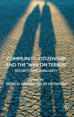 Book Community, Citizenship and the 'War on Terror': Security and Insecurity by Patricia Noxolo