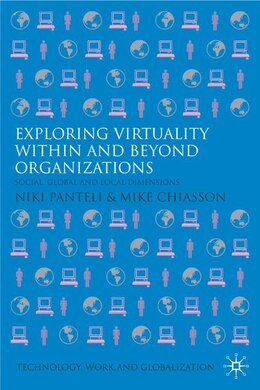 Book Exploring Virtuality Within And Beyond Organizations: Social, Global and Local Dimensions by N. Panteli