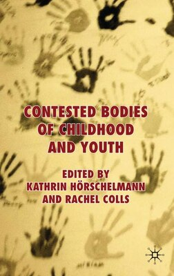Book Contested Bodies of Childhood and Youth by K. Hörschelmann