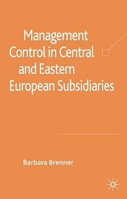 Book Management Control In Central And Eastern European Subsidiaries by B. Brenner