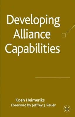 Book Developing Alliance Capabilities by Koen Heimeriks