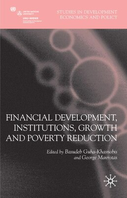 Book Financial Development, Institutions, Growth And Poverty Reduction by Basudeb Guha-Khasnobis