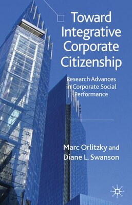 Book Toward Integrative Corporate Citizenship: Research Advances in Corporate Social Performance by Marc Orlitzky