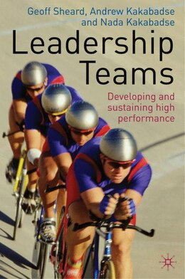 Book Leadership Teams: Developing and Sustaining High Performance by G. Sheard
