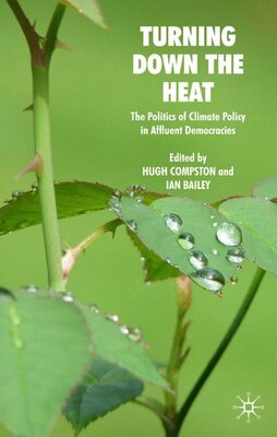 Book Turning Down the Heat: The Politics of Climate Policy in Affluent Democracies by Hugh Compston