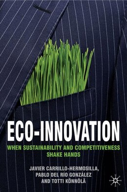 Book Eco-Innovation: When Sustainability and Competitiveness Shake Hands by Javier Carrillo-Hermosilla