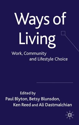 Book Ways of Living: Work, Community and Lifestyle Choice by Paul Blyton