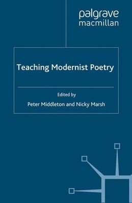 Book Teaching Modernist Poetry by Nicky Marsh