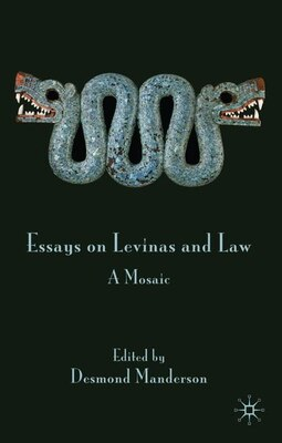 Book Essays On Levinas And Law: A Mosaic by Desmond Manderson