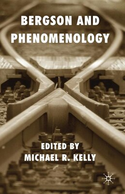 Book Bergson and Phenomenology by Michael R.