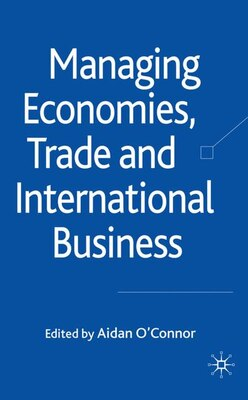 Book Managing Economies, Trade and International Business by Aidan O'Connor