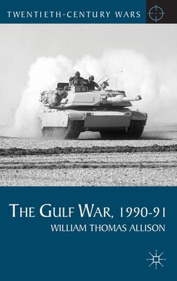 Book The Gulf War, 1990-91 by William Thomas Allison