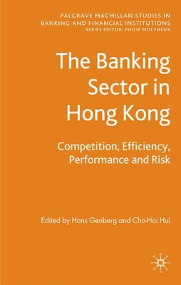 Book The Banking Sector In Hong Kong: Competition, Efficiency, Performance and Risk by H. Genberg