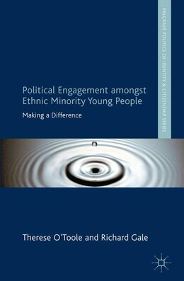 Book Political Engagement Amongst Ethnic Minority Young People: Making a Difference by Therese O'Toole