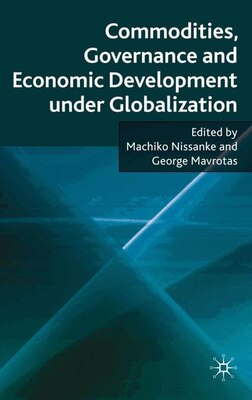 Book Commodities, Governance and Economic Development under Globalization by George Mavrotas