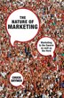 The Nature of Marketing: Marketing to the Swarm as well as the Herd by C. Brymer