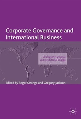 Book Corporate Governance And International Business: Strategy, Performance And Institutional Change by R. Strange