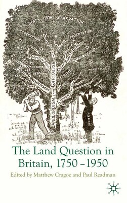 Book The Land Question in Britain, 1750-1950 by Matthew Cragoe