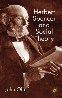 Book Herbert Spencer and Social Theory by John Offer