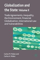 Globalization and the State: Volume II: Trade Agreements, Inequality, the Environment, Financial…