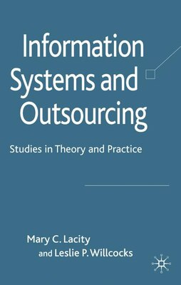 Book Information Systems And Outsourcing: Studies in Theory and Practice by Leslie P. Willcocks