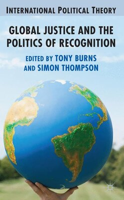 Book Global Justice and the Politics of Recognition by Tony Burns