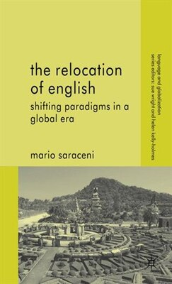 Book The Relocation of English: Shifting Paradigms in a Global Era by Mario Saraceni