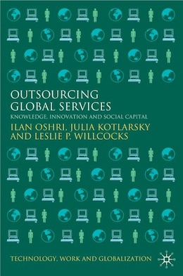 Book Outsourcing Global Services: Knowledge, Innovation and Social Capital by Ilan Oshri