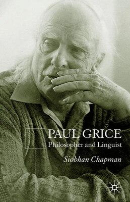 Book Paul Grice: Philosopher and Linguist by Siobhan Chapman