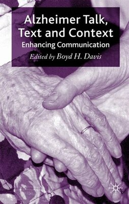 Book Alzheimer Talk, Text And Context: Enhancing Communication by B. Davis