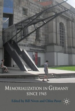 Book Memorialization in Germany since 1945 by Bill Niven