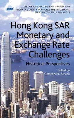 Book Hong Kong SAR's Monetary and Exchange Rate Challenges by Catherine Schenk