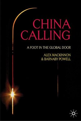 Book China Calling: A Foot in the Global Door by Barnaby Powell