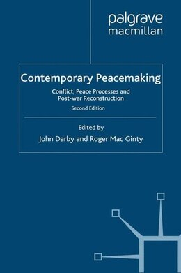 Book Contemporary Peacemaking: Conflict, Peace Processes and Post-war Reconstruction by John Darby
