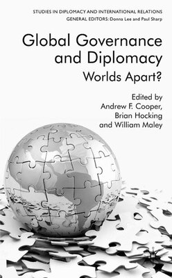 Book Global Governance And Diplomacy: Worlds Apart? by Andrew F. Cooper
