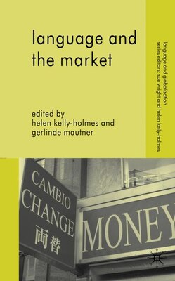 Book Language And The Market by Helen Kelly-Holmes