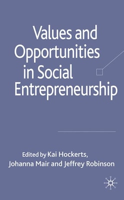 Book Values And Opportunities In Social Entrepreneurship by Kai Hockerts
