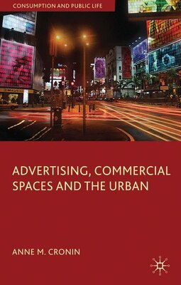 Book Advertising, Commercial Spaces and the Urban by Anne M. Cronin