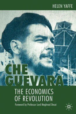 Book Che Guevara: The Economics of Revolution by Helen Yaffe