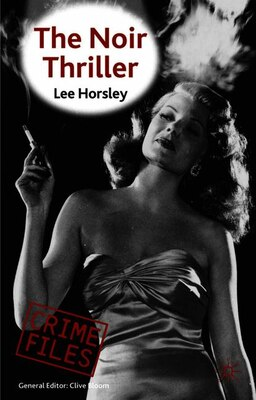 Book The Noir Thriller by Lee Horsley