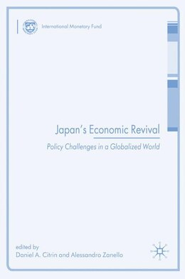 Book Japan's Economic Revival: Policy Challenges in a Globalized World by Daniel A. Citrin