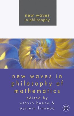 Book New Waves in Philosophy of Mathematics by Otavio Bueno