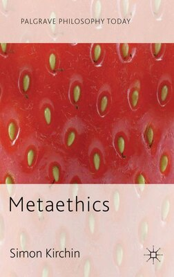 Book Metaethics by Simon Kirchin