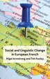 Social and Linguistic Change in European French: A Trans-national Perspective by N. Armstrong