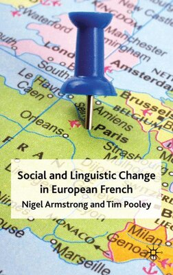 Book Social and Linguistic Change in European French: A Trans-national Perspective by Nigel Armstrong